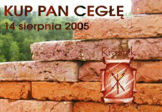 """IV edycja imprezy """"Kup Pan Cegłę"""" 14 Sierpień 2005 Kraśnik Amfiteatr"""